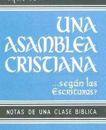 Qué es una Asamblea Cristiana según las Escrituras?