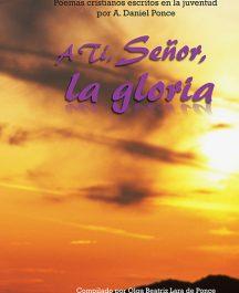 A Ti Señor la gloria