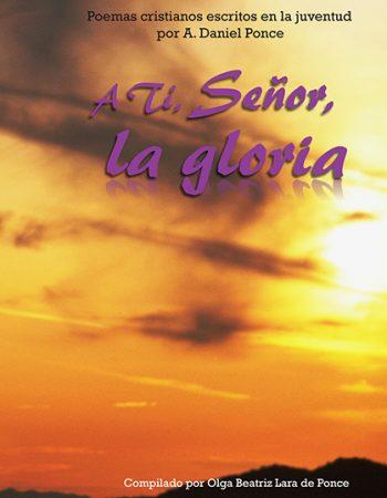A Ti Señor la gloria 1