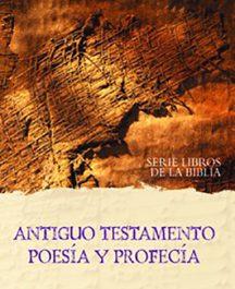 Antiguo testamento. Poesía y Profecía