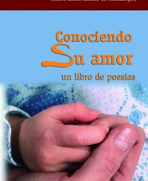 Conociendo Su amor, un libro de poesías