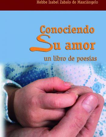 Conociendo Su amor, un libro de poesías 1