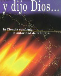 Y dijo Dios... (La ciencia confirma la autoridad de Dios)