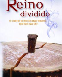 Reino dividido. Un estudio de libros del AT desde Reyes hasta Ester.